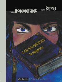 Caramandran le magicien: Les contes de Valérie Bonenfant