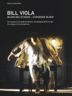 Bill Viola. Bilder des Sturzes. Stürzende Bilder