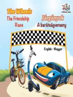 The Wheels The Friendship Race Járgányok A barátságverseny