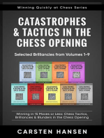 Catastrophes & Tactics in the Chess Opening - Selected Brilliancies from Earlier Volumes: Winning Quickly at Chess Series, #10