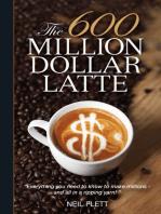 The 600 Million Dollar Latte
