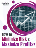 How to Minimize Risk & Maximize Profits?