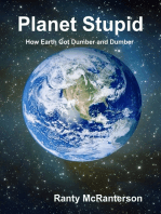 Planet Stupid: How Earth Got Dumber and Dumber