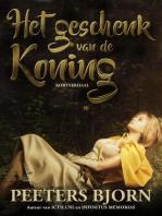 Het Geschenk Van De Koning - Een fantasy verhaal over een uitzonderlijke ontmoeting