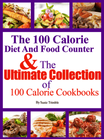 The 100 Calorie Diet And Food Counter & The Ultimate Collection of 100 Calorie Cookbooks