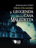 Orso Oliandri - La leggenda della casa maledetta