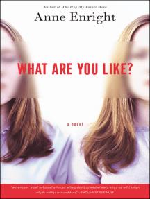 What Are You Like?: A Novel