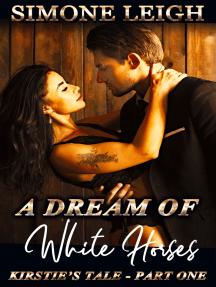A Dream of White Horses: A Steamy Tale of Romance and Choices