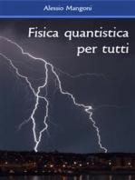 Fisica quantistica per tutti