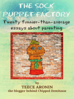 The Sock Puppet Factory - Twenty Funnier-than-Average Essays on Parenting