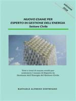 Nuovo Esame per Esperto in Gestione dell'Energia - Settore Civile: Test e temi di esame svolti per sostenere l'esame di      Esperto in Gestione dell'Energia del Settore Civile