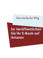 So veröffentlichen Sie Ihr E-Book auf Amazon
