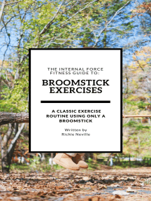 The Internal Force Fitness Guide to: Broomstick Exercises