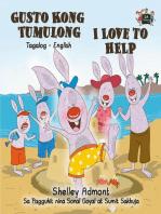 Gusto Kong Tumulong I Love to Help