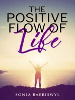 The Positive Flow of Life