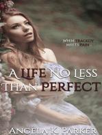 A Life No Less Than Perfect