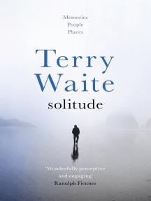 Solitude: Memories, People, Places