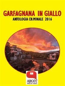 Garfagnana in giallo 2016: Antologia criminale