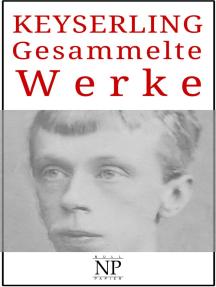 Eduard von Keyserling – Gesammelte Werke: Romane und Novellen