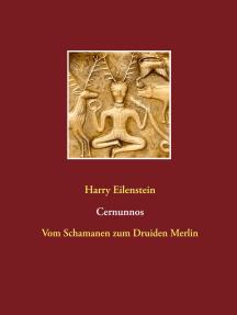 Cernunnos: Vom Schamanen zum Druiden Merlin