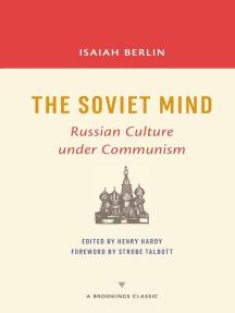 The Soviet Mind: Russian Culture under Communism
