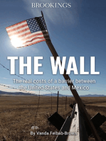 The Wall: The Real Costs of a Barrier between the United States and Mexico