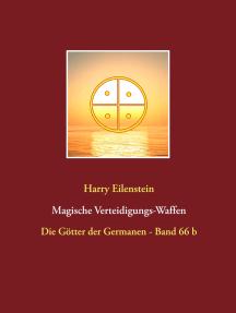 Magische Verteidigungs-Waffen: Die Götter der Germanen - Band 66 b