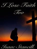 I Lose Faith Too