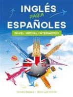 Inglés para Españoles Nivel Inicial-Intermedio: Nivel Inicial-Intermedio