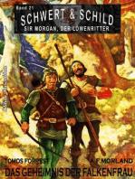 Schwert und Schild – Sir Morgan, der Löwenritter Band 21