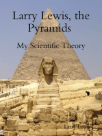 Larry Lewis, the Pyramids - My Scientific Theory