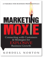 Marketing Moxie - Connecting with Customers and Strategies for Explosive Business Growth