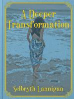 A Deeper Transformation