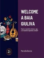 Welcome a Baia giuliva