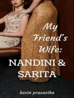 My Friend's Wife: Nandini dan Sarita: Seri Selingkuh dengan Istri Teman