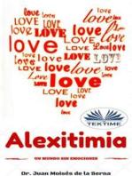 Alextimia: Un Mundo Sin Emociones