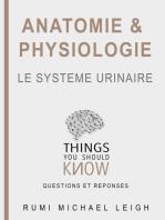 """Anatomie et Physiologie """" Le Système Urinaire"""""""