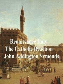 Renaissance in Italy: The Catholic Reaction