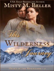 This Wilderness Journey: Heart of the Mountains, #2