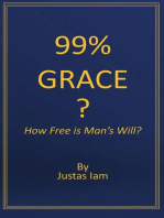 99% Grace? How Free is Man's Will?