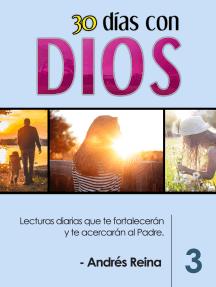 30 Días con Dios Volumen 3: Lecturas diarias que te fortalecerán y te acercarán al Padre