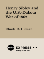 Henry Sibley and the U. S.-Dakota War of 1862