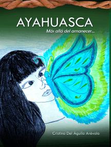 Ayahuasca: Más allá del amanecer