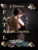 Fatal Addictions