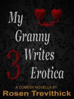 My Granny Writes Erotica 3 (Bit on the side)