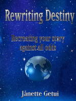 Rewriting Destiny Recreating your story against all odds