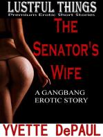 The Senator's Wife:A Gangbang Erotic Story