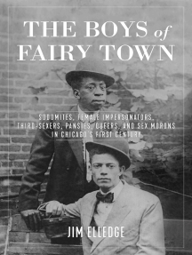 The Boys of Fairy Town: Sodomites, Female Impersonators, Third-Sexers, Pansies, Queers, and Sex Morons in Chicago's First Century