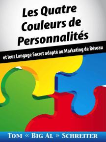 Les Quatre Couleurs de Personnalités: et leur Langage Secret adapté au Marketing de Réseau