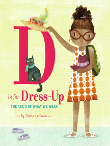 D Is for Dress Up: The ABC's of What We Wear